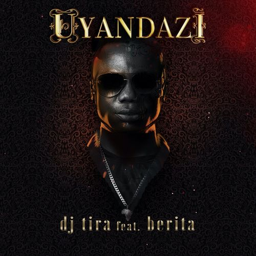 DJ Tira - Uyandazi Ft. Berita Mp3 Audio Download