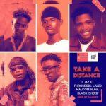 D Jay – Take A Distance Ft. Black Sherif, Phronesis, Lalid, Malcom Nuna