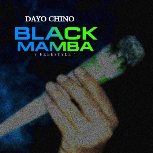 Dayo Chino Ft. Chabba - Black Mamba (Freestyle) Mp3 Audio Download
