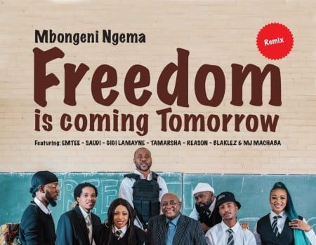 Dr Mbongeni Ngema - Freedom Is Coming Tomorrow (Remix) Ft. Emtee, Saudi, Gigi Lamayne, Tamarsha, Reason, Blaklez, DJ Machaba Mp3 Audio Download