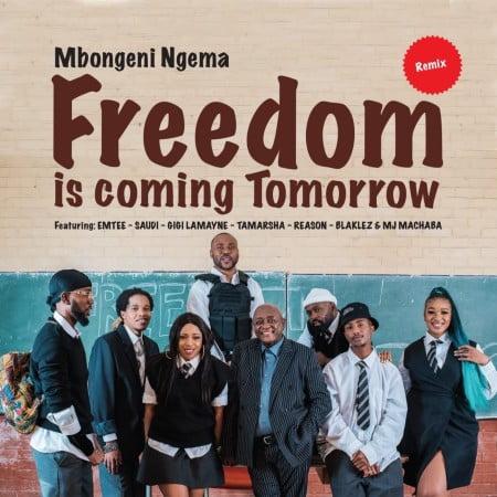 Dr Mbongeni Ngema - Freedom Is Coming Tomorrow (Remix) Ft. Emtee, Saudi, Gigi Lamayne, Tamarsha, Reason, Blaklez, DJ Machaba Mp3 Audio Download