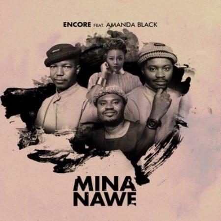 Encore - Mina Nawe Ft. Amanda Black Mp3 Audio Download