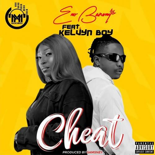 Eno Barony - Cheat Ft. Kelvyn Boy (Audio + Video) Mp3 Mp4 Download