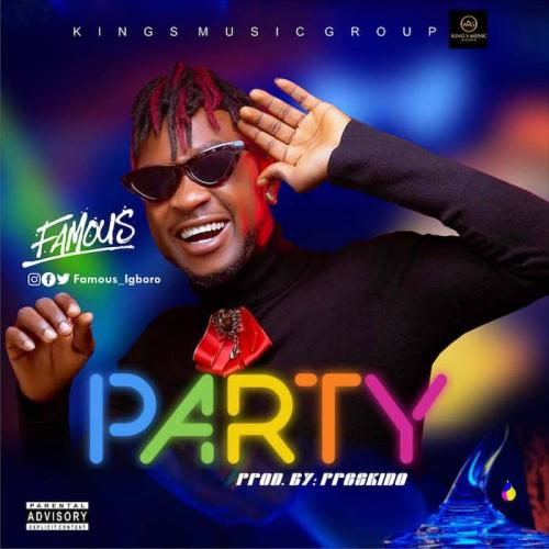 Famous Igboro - Party Mp3 Audio Download