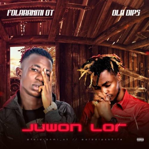 Folaranmi OT Ft. Oladips - Juwon Lor Mp3 Audio Download