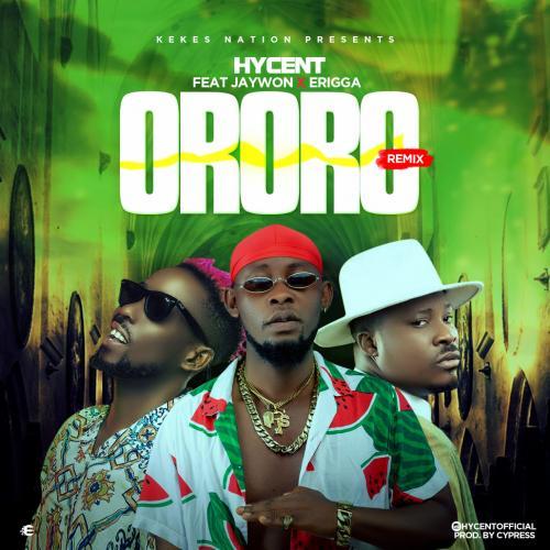 Hycent - Ororo (Remix) Ft. Jaywon & Erigga Mp3 Audio Download