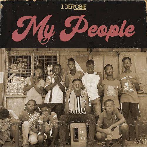 J.Derobie - My People Mp3 Audio Download