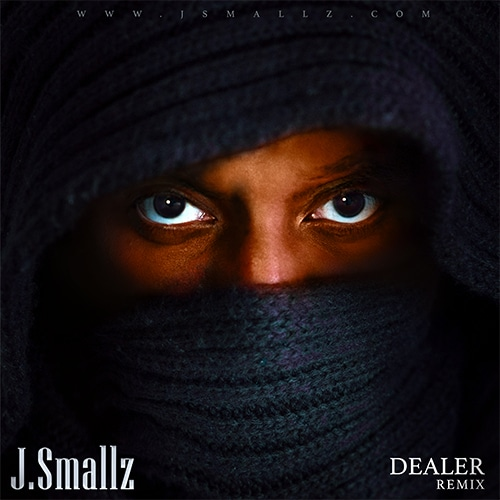 J.Smallz - Dealer (Remix) Mp3 Audio Download