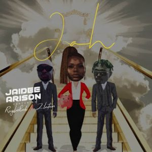 Jaidee Arison - Jah Remix Ft. Zlatan, Raybekah Mp3 Audio Download