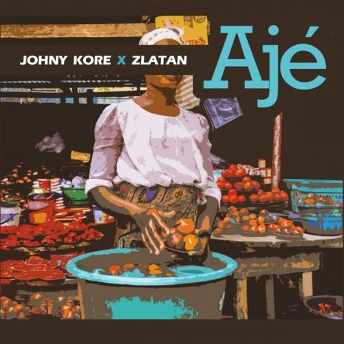 Johny Kore Ft. Zlatan - Aje Mp3 Audio Download