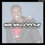 King Monada Ft. Bayor97, LaMaf, Le-Mo, Multi – Wa Nkgopola