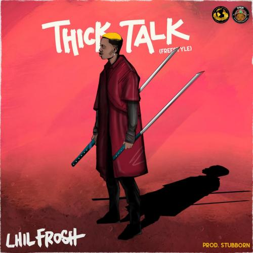 Lil Frosh - Thick Talk (Freestyle) Mp3 Audio Download