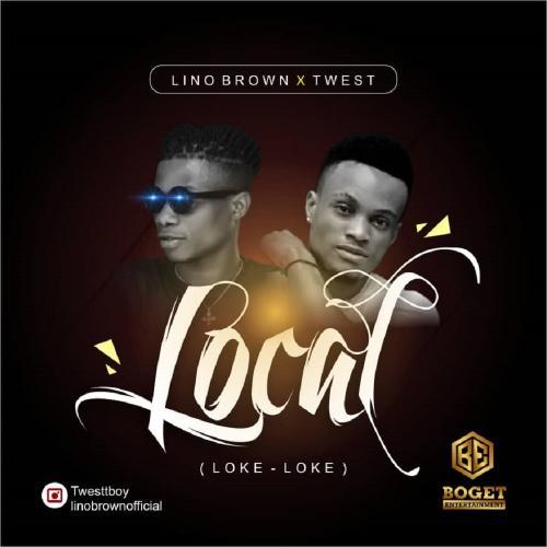 Lino Brown - Loke Loke (Local) Ft. Twest Mp3 Audio Download