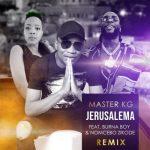 Master KG – Jerusalema (Remix) Ft. Burna Boy, Nomcebo Zikode