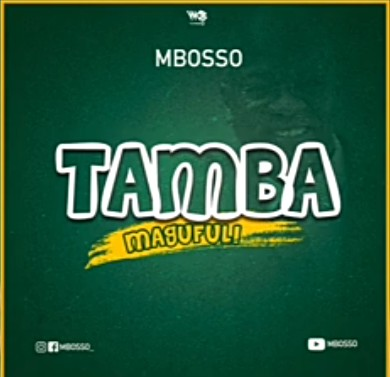 Mbosso - Tamba Magufuli Mp3 Audio Download