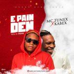 Mc Tunex Ft. Kabex – E Pain Dem