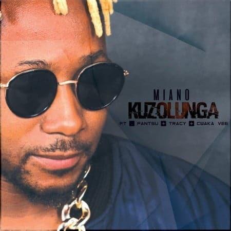 Miano - Kuzolunga Ft. Cwaka Vee, Tracy, Pantsu Mp3 Audio Download