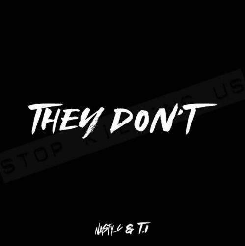 Nasty C - They Dont Ft. T.I Mp3 Audio Download