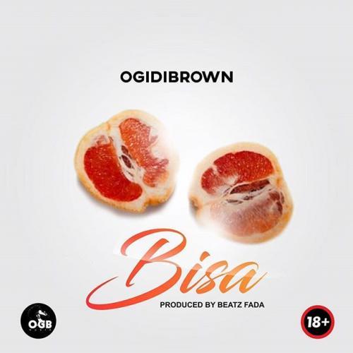 Ogidibrown - Bisa Mp3 Audio Download