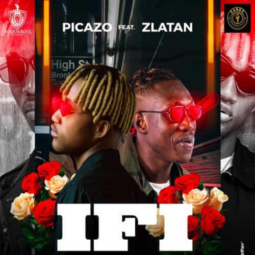 Picazo - If I Ft. Zlatan Mp3 Audio Download insurance Cover You