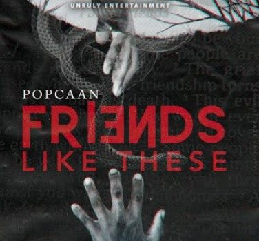 Popcaan - Friends Like These Mp3 Audio Download
