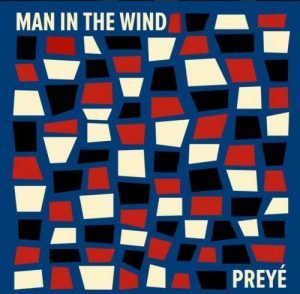 Preyé - Man In The Wind (Song Against Oppression and Injustice) Mp3 Audio Download