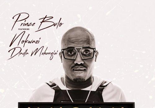 Prince Bulo - Amagama Ft. Nokwazi, Kyotic (Felo Le Tee Remix) Mp3 Audio Download