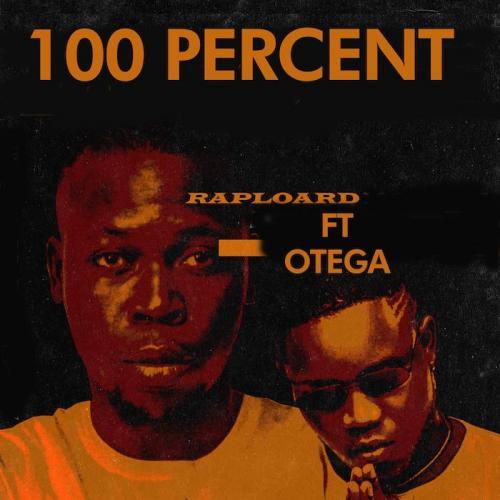 Raploard Ft. Otega - 100 Percent Mp3 Audio Download