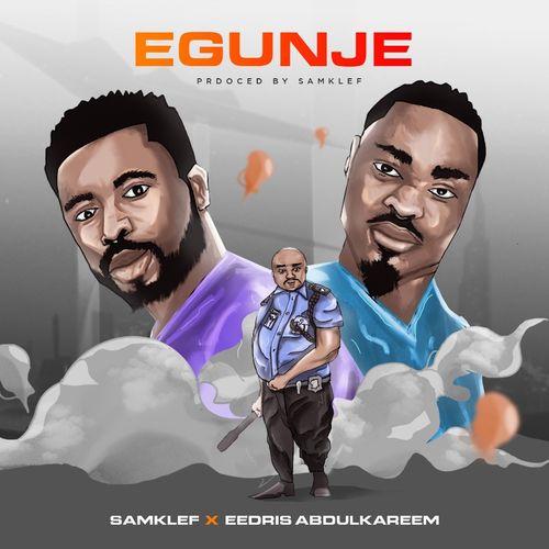 Samklef Ft. Eedris Abdulkareem - Egunje Mp3 Audio Download