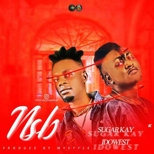 Sugarkay Ft. Idowest - NSB (Never Stop Believing) Mp3 Audio Download