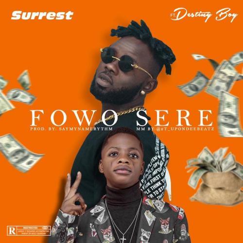 Surrest Ft. Destiny Boy - Fowo Sere Mp3 Audio Download