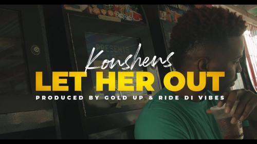 VIDEO: Konshens - Let Her Out Mp4 Download