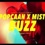 VIDEO: Popcaan Ft. Mist – Buzz