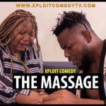 VIDEO: Xploit Comedy – The Massage