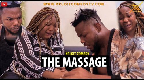VIDEO: Xploit Comedy - The Massage Mp4 Download