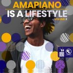 Various Artists – Amapiano Is A Lifestyle Vol. 2 (FULL ALBUM)