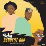 VazBoy – Baddest Boy Ft. Demmie Vee