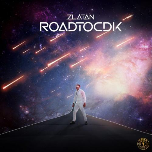 Zlatan - Road To CDK EP (Full Album) Mp3 Zip Fast Download Free Audio complete