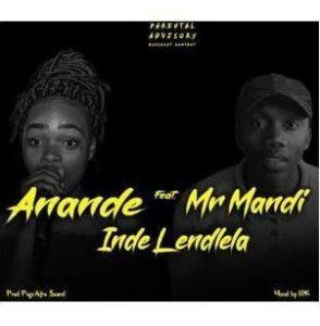 Anande - Inde Lendlela Ft. Mr Mandi Mp3 Audio Download