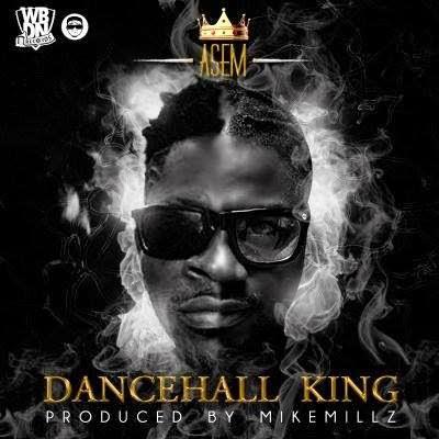 Asem - Dancehall King Mp3 Audio Download