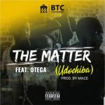 BTC – The Matter Ft. Otega