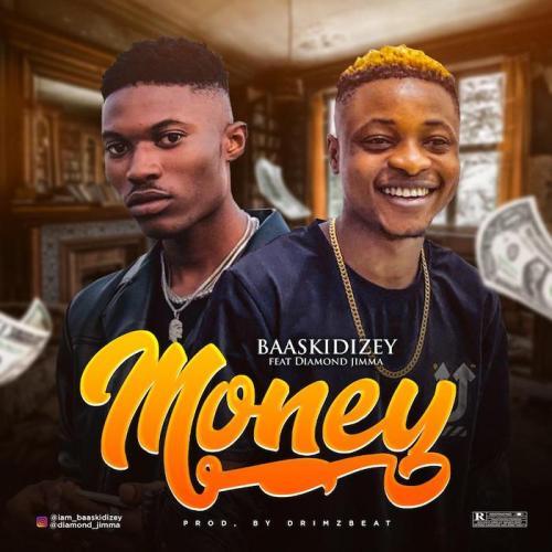 Baaskidizey Ft. Diamond Jimma - Money Mp3 Audio Download
