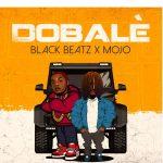 Black Beatz – Dobale Ft. Mojo