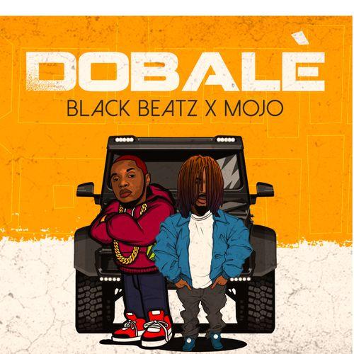 Black Beatz - Dobale Ft. Mojo Mp3 Audio Download
