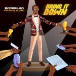 Bode Blaq – Bring It Down Ft. Sesan Ibitoye