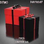 Byno – Birthday