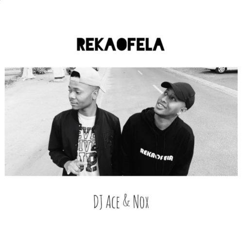 DJ Ace x Nox - Rekaofela Mp3 Audio Download
