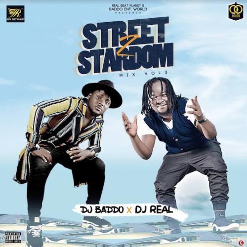 DJ Baddo & DJ Real - Street To Stardom Mix Vol. 3 (Mixtape) Mp3 Zip Fast Download Free Audio complete