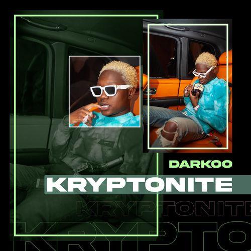 Darkoo - Kryptonite (Audio + Video) Mp3 Mp4 Download