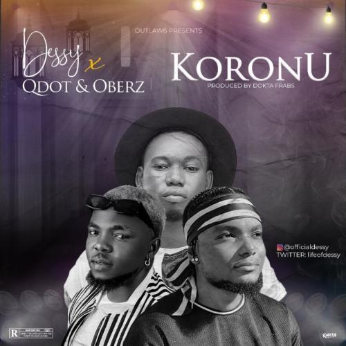 Dessy - Koronu Ft. Qdot, Oberz Mp3 Audio Download